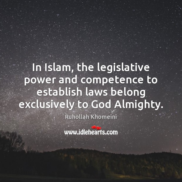 Image, In Islam, the legislative power and competence to establish laws belong exclusively