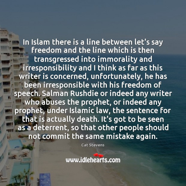 In Islam there is a line between let's say freedom and the Image