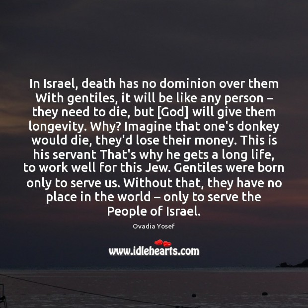 In Israel, death has no dominion over them With gentiles, it will Image