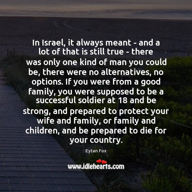 In Israel, it always meant – and a lot of that is Be Strong Quotes Image