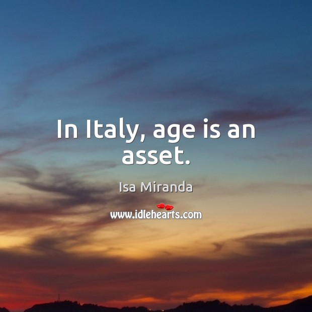 In Italy, age is an asset. Image