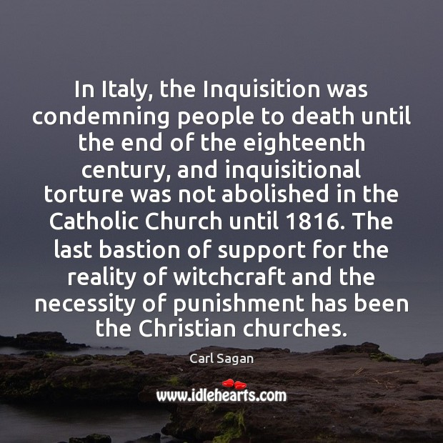 In Italy, the Inquisition was condemning people to death until the end Image