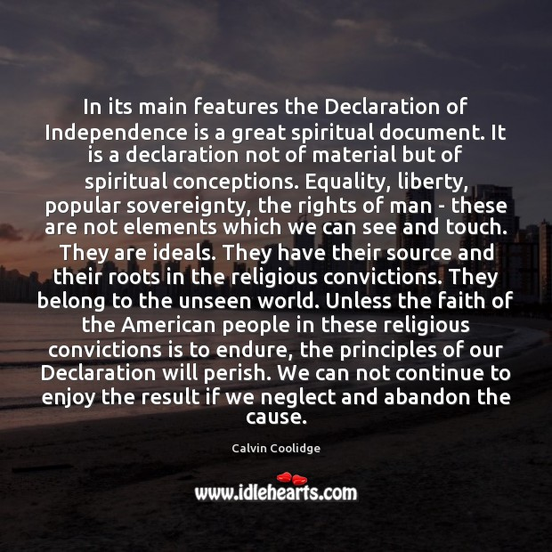 In its main features the Declaration of Independence is a great spiritual Independence Quotes Image