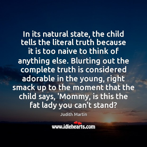 Image, In its natural state, the child tells the literal truth because it
