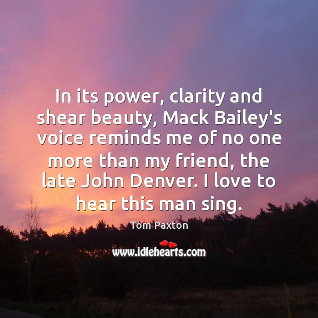 Image, In its power, clarity and shear beauty, Mack Bailey's voice reminds me