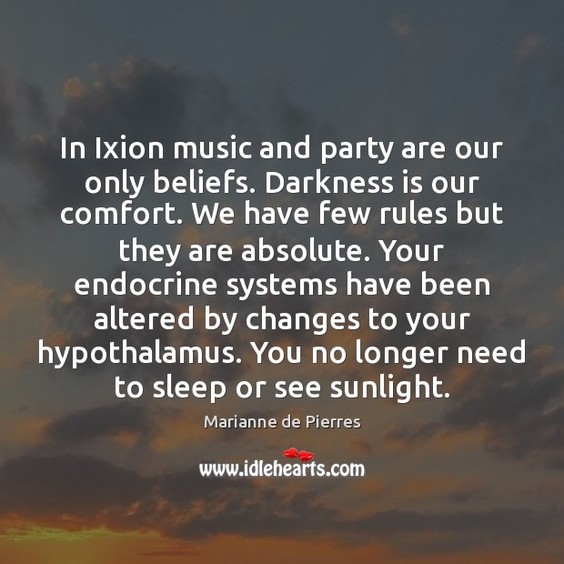 Image, In Ixion music and party are our only beliefs. Darkness is our