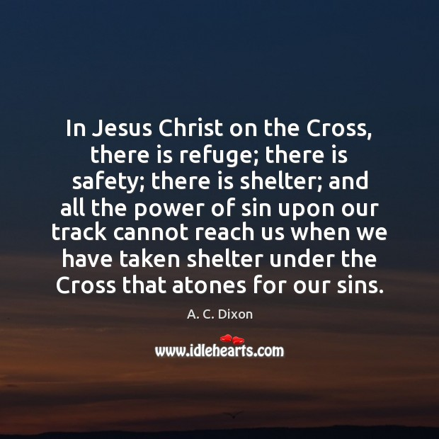 Image, In Jesus Christ on the Cross, there is refuge; there is safety;