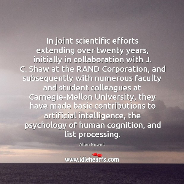 In joint scientific efforts extending over twenty years, initially in collaboration with Image