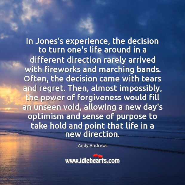 Image, In Jones's experience, the decision to turn one's life around in a