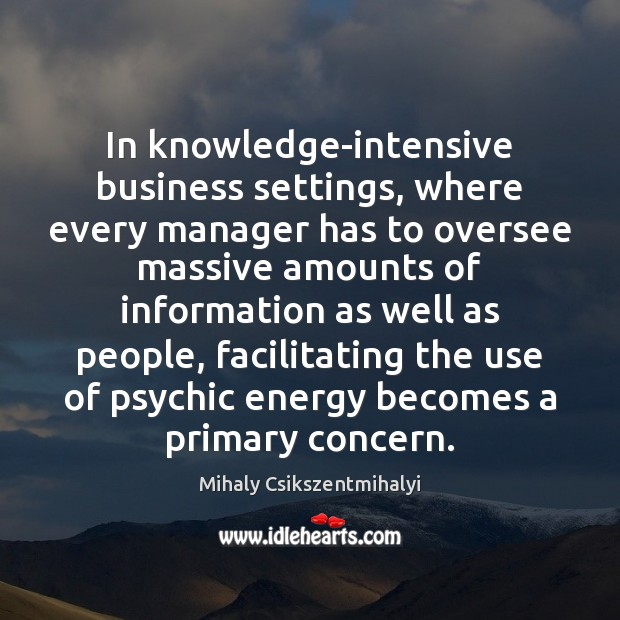 In knowledge-intensive business settings, where every manager has to oversee massive amounts Image