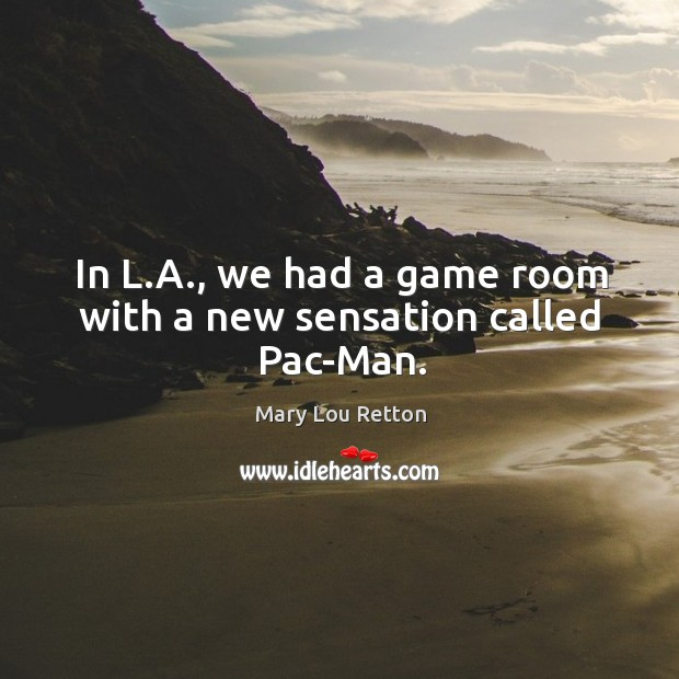 In l.a., we had a game room with a new sensation called pac-man. Image