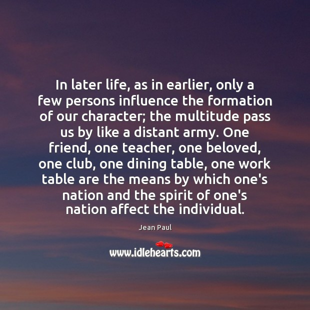 In later life, as in earlier, only a few persons influence the Image