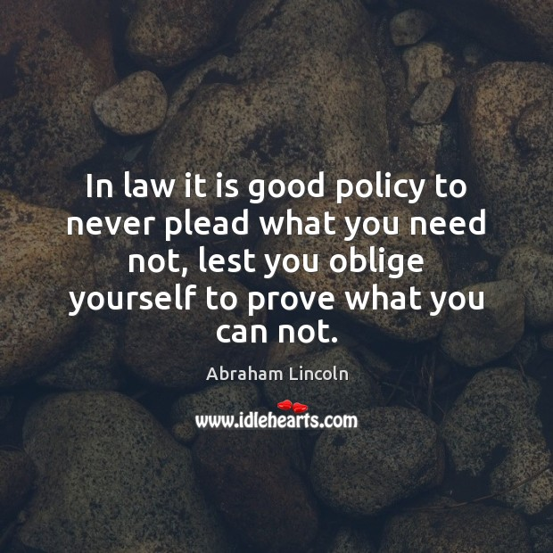 Image, In law it is good policy to never plead what you need