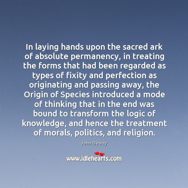 Image, In laying hands upon the sacred ark of absolute permanency, in treating the forms that had been