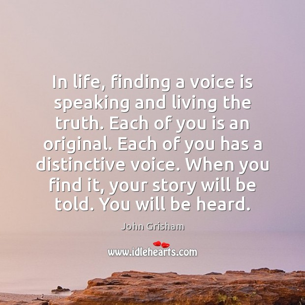 In life, finding a voice is speaking and living the truth. Each Image