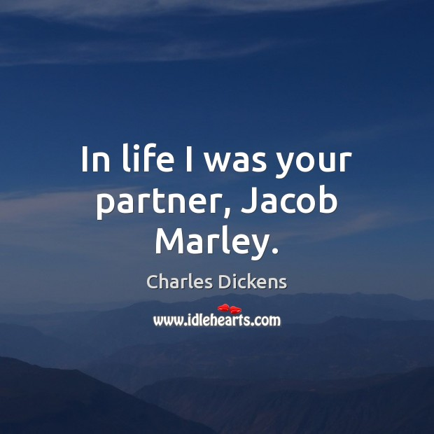 Image, In life I was your partner, Jacob Marley.