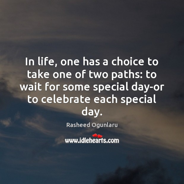 Image, In life, one has a choice to take one of two paths: