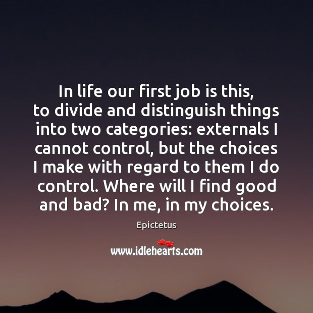 In life our first job is this, to divide and distinguish things Image