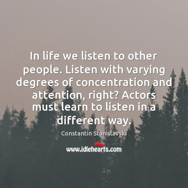 In life we listen to other people. Listen with varying degrees of Image