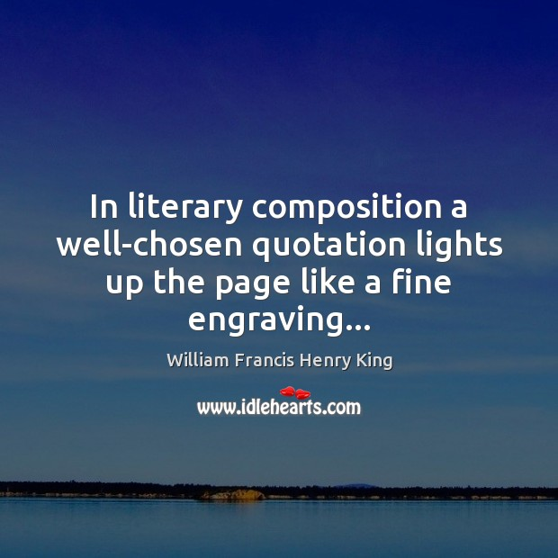 In literary composition a well-chosen quotation lights up the page like a Image