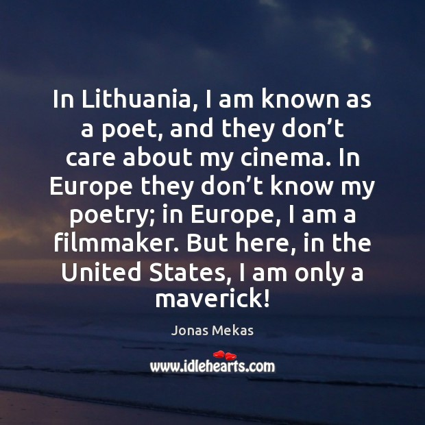 In Lithuania, I am known as a poet, and they don't Image