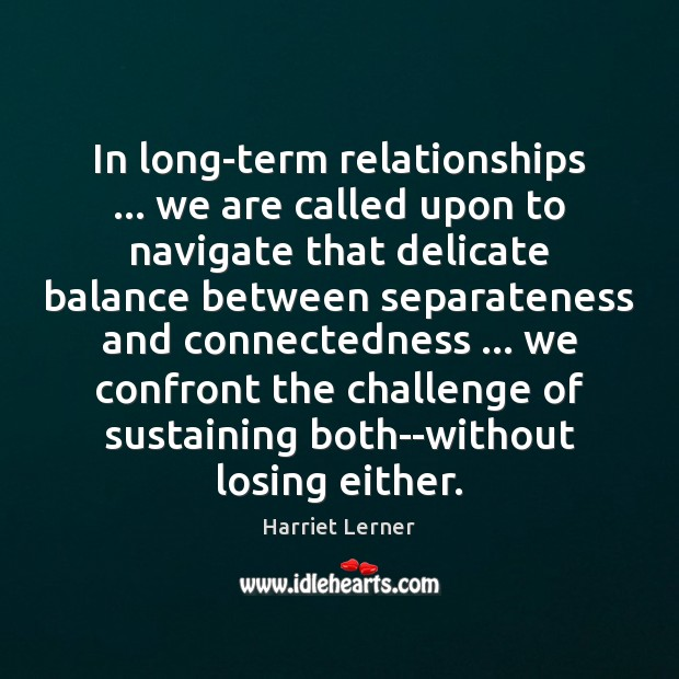 Image, In long-term relationships … we are called upon to navigate that delicate balance