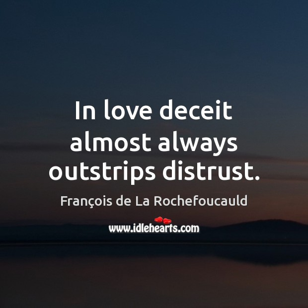 Image, In love deceit almost always outstrips distrust.