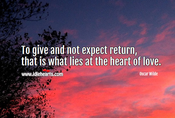 To give is what lies at the heart of love. Expect Quotes Image
