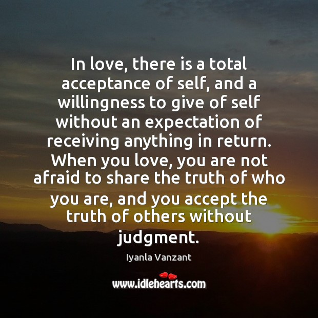 Image, In love, there is a total acceptance of self, and a willingness