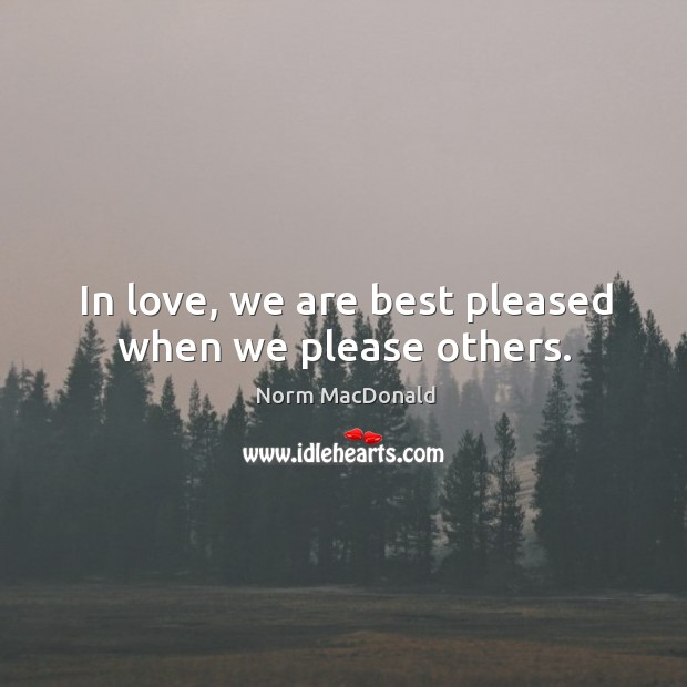In love, we are best pleased when we please others. Image