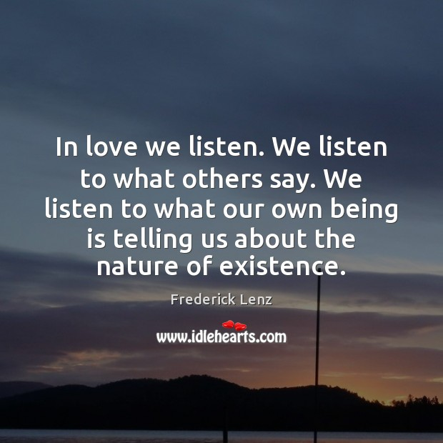 Image, In love we listen. We listen to what others say. We listen