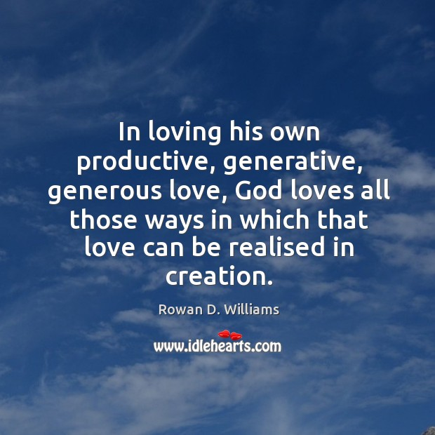 Image, In loving his own productive, generative, generous love