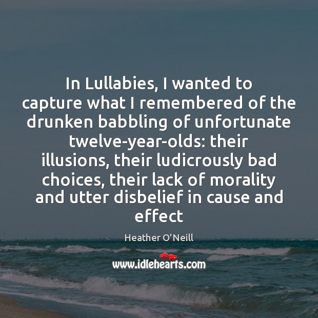 Image, In Lullabies, I wanted to capture what I remembered of the drunken