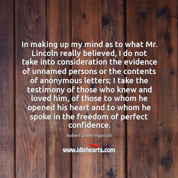 In making up my mind as to what Mr. Lincoln really believed, Image