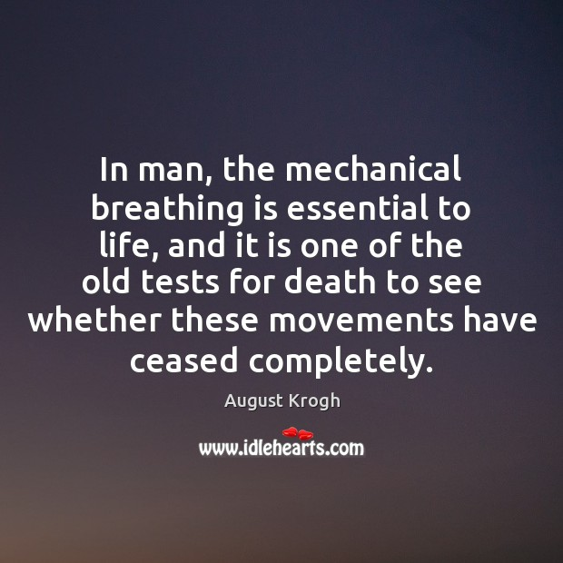 Image, In man, the mechanical breathing is essential to life, and it is
