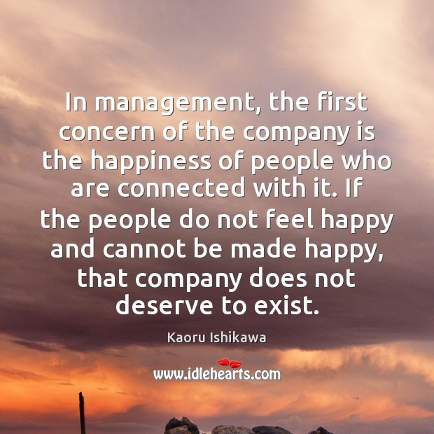 In management, the first concern of the company is the happiness of Kaoru Ishikawa Picture Quote