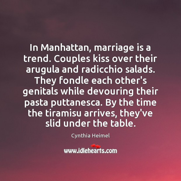 Image, In Manhattan, marriage is a trend. Couples kiss over their arugula and
