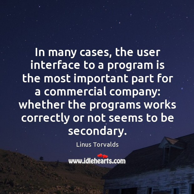 In many cases, the user interface to a program is the most important part for a commercial company: Image