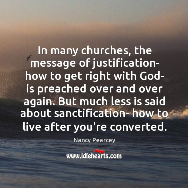 In many churches, the message of justification- how to get right with Image