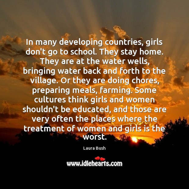 In many developing countries, girls don't go to school. They stay home. Image
