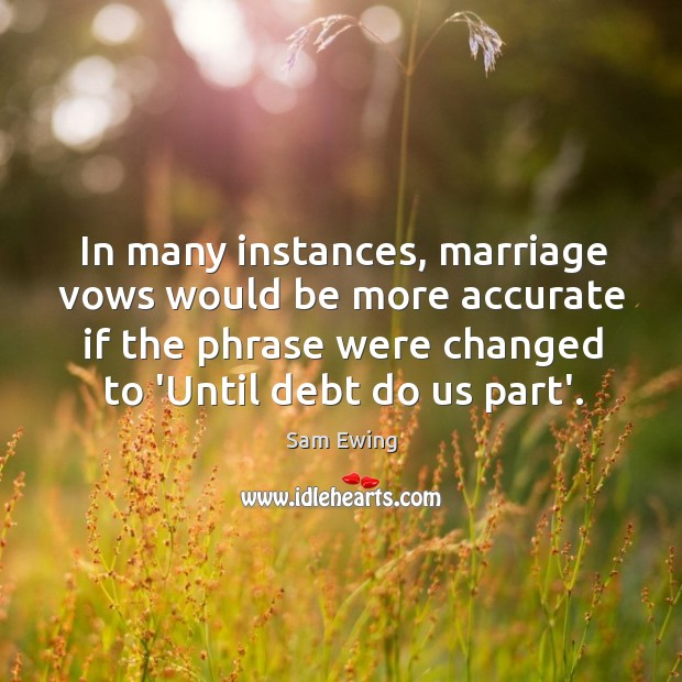 Image, In many instances, marriage vows would be more accurate if the phrase