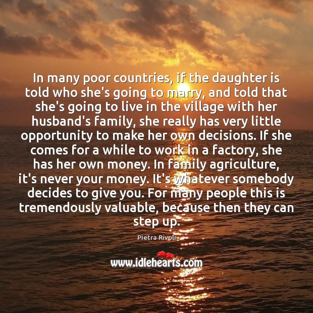 In many poor countries, if the daughter is told who she's going Image