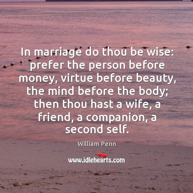 Image, In marriage do thou be wise: prefer the person before money, virtue before beauty