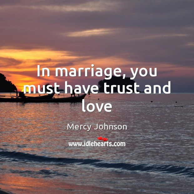 In marriage, you must have trust and love Image
