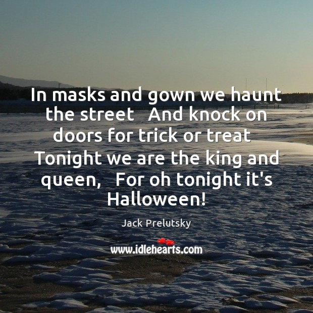 Image, In masks and gown we haunt the street   And knock on doors