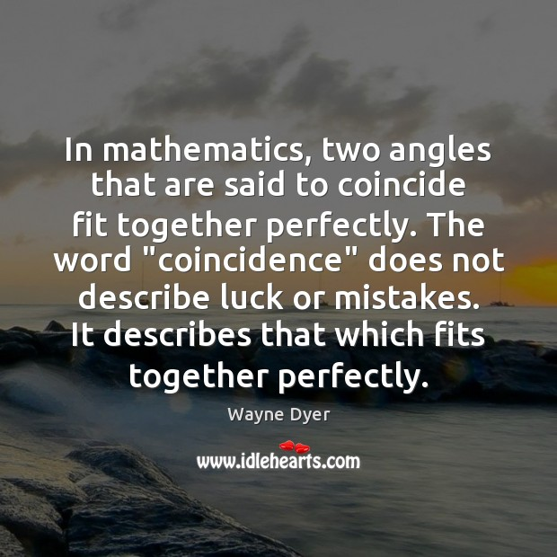 Image, In mathematics, two angles that are said to coincide fit together perfectly.