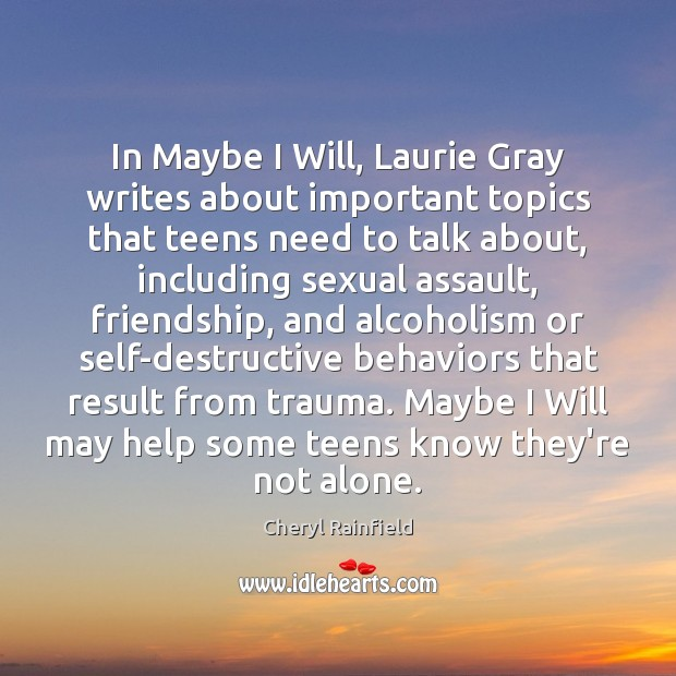 In Maybe I Will, Laurie Gray writes about important topics that teens Image