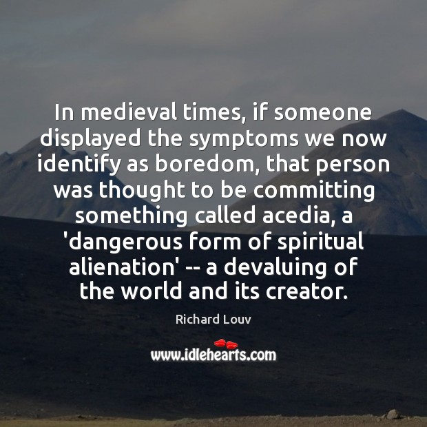 In medieval times, if someone displayed the symptoms we now identify as Image