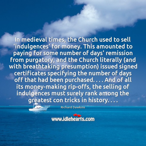 Image, In medieval times, the Church used to sell 'indulgences' for money. This