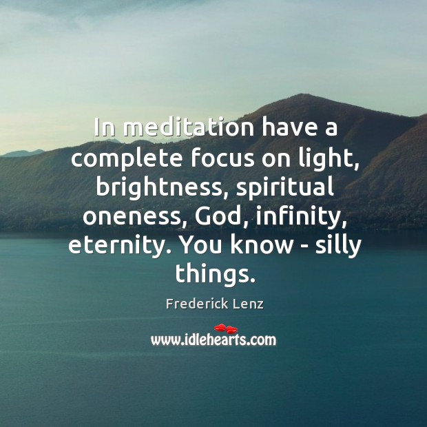 In meditation have a complete focus on light, brightness, spiritual oneness, God, Image